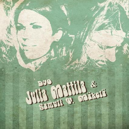 DUO JULIA MATTILA & SAMULI T. MÄKELÄ