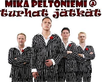 Mika Peltoniemi @ turhat jätkät